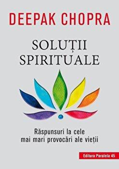 Imagine Solutii Spirituale - Raspunsuri La Cele Mai Mari Provocari Ale Vietii - deepak
