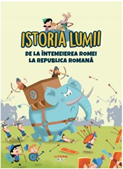 Istoria lumii. De la intemeierea Romei la Republica Romana/***
