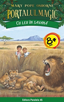 Cu leii in Savana. Portalul magic nr. 11. ed. 3/Mary Pope Osborne