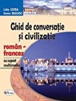 Ghid de conversatie si civilizatie roman-francez, cu CD/Lidia Cotea, Ileana Busuioc imagine