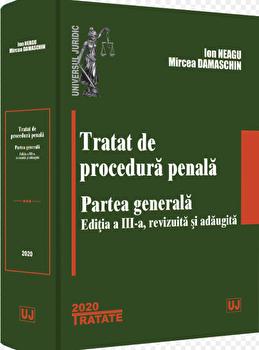Tratat de procedura penala. Partea generala/Ion Neagu imagine elefant.ro