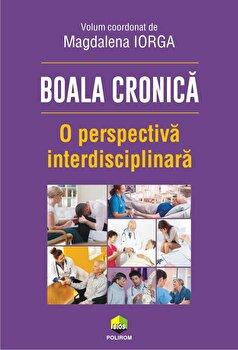 Boala cronica. O perspectiva interdisciplinara/Magdalena Iorga imagine elefant.ro 2021-2022