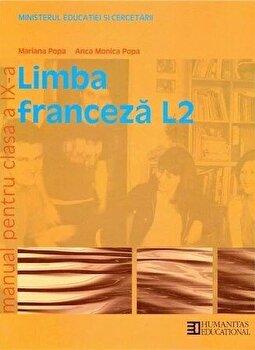 Limba franceza L2. Manual clasa a IX-a/Mariana Popa, Anca Monica Popa