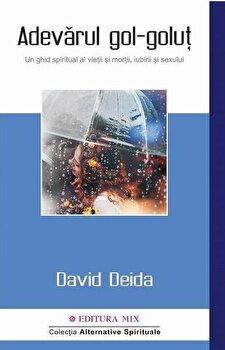 Adevarul gol-golut/David Deida poza cate