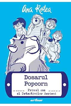 Detectivii Aerieni 1: Dosarul Popcorn/Ana Rotea