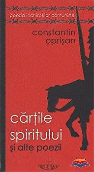 Cartie spiritului si alte poezii - Editia a doua/Constantin Opritan imagine