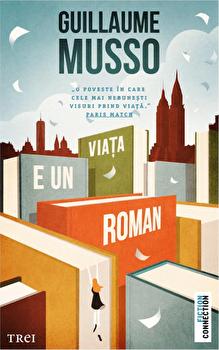 Viata e un roman/Guillaume Musso imagine