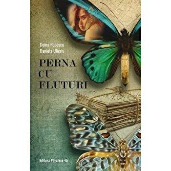 Perna cu fluturi/Doina Popescu, Daniela Ulieriu imagine