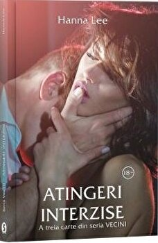 Image of Atingeri interzise. A treia carte din seria Vecini/Hanna Lee