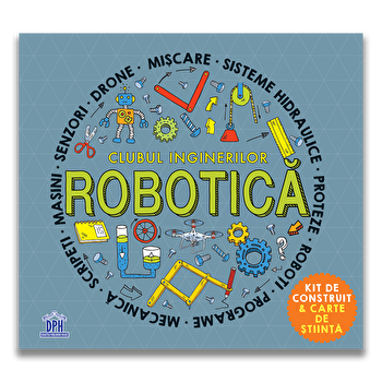 Clubul inginerilor. Robotica. Kit de construit & carte de stiinta/Rob Colson, Eric Smith