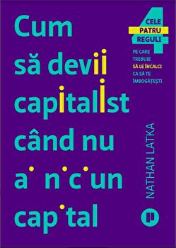 Cum sa devii capitalist cand nu ai niciun capital/Nathan Latka imagine elefant.ro 2021-2022