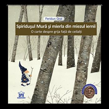 Spiridusul Mura si mierla din miezul iernii/Feridun Oral
