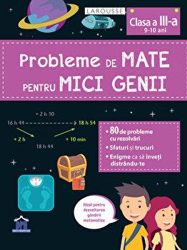 Probleme de mate pentru mici genii - clasa a III-a/Larousse poza cate