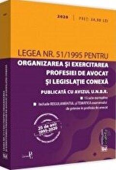 Legea nr. 51/1995 pentru organizarea si exercitarea profesiei de avocat si legislatie conexa 2020/Universul Juridic poza cate