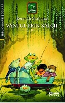 Vantul Prin Salcii/Kenneth Grahame imagine