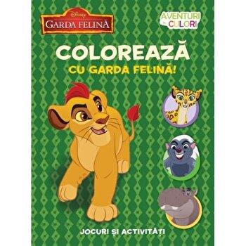 Disney. Garda felina. Coloreaza cu garda felina. Aventuri in culori/***