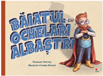 Baiatul cu ochelari albastri/Susanne Gervay