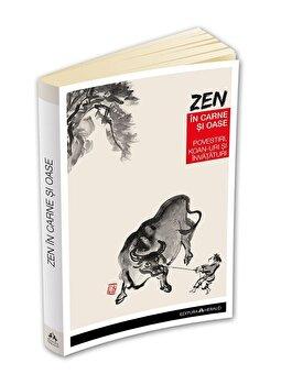 Zen in carne si oase - Cele mai frumoase povestiri, koan-uri si invataturi zen/Paul Reps, Nyogen Senzaki imagine elefant 2021