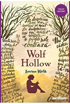 Wolf hollow/Lauren Wolk imagine elefant.ro 2021-2022