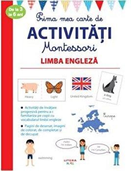Prima mea carte de activitati Montessori. Limba engleza. De la 3 la 6 ani/***