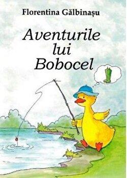 Aventurile lui Bobocel/Florentina Galbinasu
