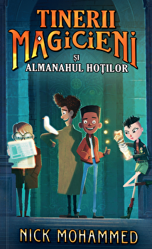 Tinerii magicieni si almanahul hotilor/Nick Mohammed poza cate