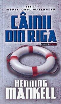 Cainii din Riga/Henning Mankell imagine