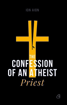 The Confession of an Atheist Priest/Ion Aion imagine