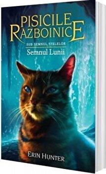 Pisicile razboinice vol.22-Sub Semnul Stelelor.Semnul Lunii/Erin Hunter