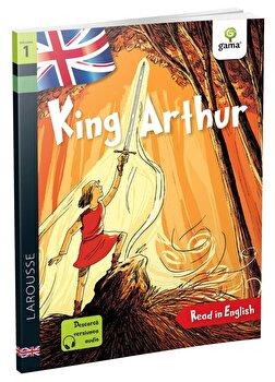 King Arthur. Read in English. Dificultate 1/Benjamin Strickler poza cate