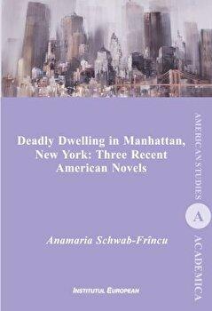 Deadly Dwelling in Manhattan, New York: Three Recent American Novels/AnaMaria Schwab-Frincu imagine elefant.ro 2021-2022