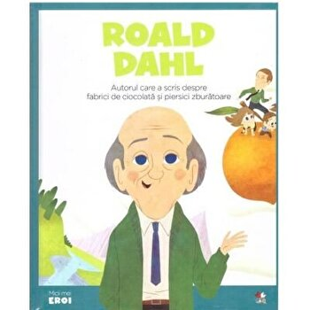 Micii eroi. Roald Dahl/***