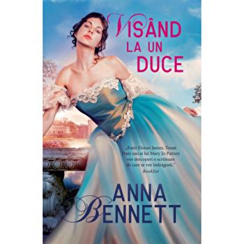 Visand la un duce/Anna Bennett