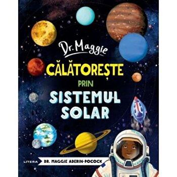 Dr Maggie. Calatoreste prin sistemul solar/Dr Maggie Aderin-Pocock