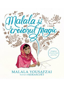 Malala si creionul magic/Malala Yousafzai