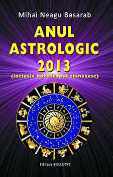 Anul astrologic 2013 (inclusiv horoscopul chinezesc)/Mihai Neagu Basarab imagine elefant.ro 2021-2022