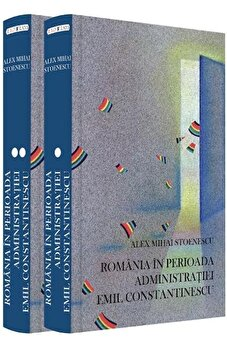 România în perioada Administrației Emil Constantinescu (29 noiembrie 1996 - 21 decembrie 2000)/Alex Mihai Stoenescu