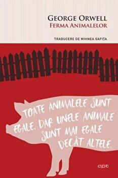 Ferma animalelor. Carte pentru toti. Vol 272/George Orwell poza cate