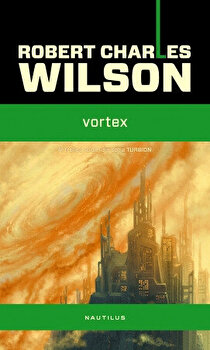 Vortex/Robert Charles Wilson imagine
