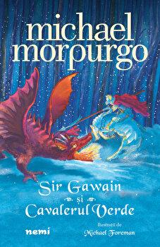 Sir Gawain si cavalerul verde/Michael Morpurgo