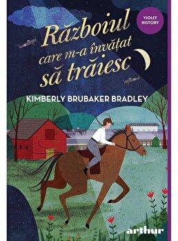 Razboiul care m-a invatat sa traiesc/Kimberly Brubaker Bradley