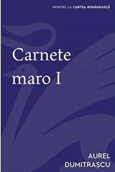 Carnete maro I/Aurel Dumitrascu
