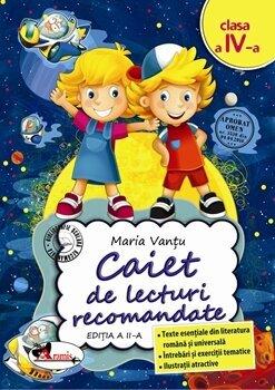 Caiet de lecturi recomandate cls. a IV-a, editia a II-a/Maria Vantu