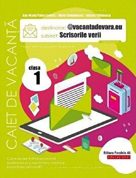 Scrisorile verii. cls. I. Caiet de vacanta/Ana-Maria Palea, Maria Comanescu, Iuliana Filfanescu poza cate