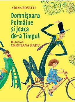 Domnisoara Poimaine si joaca de-a timpul /Adina Rosetti