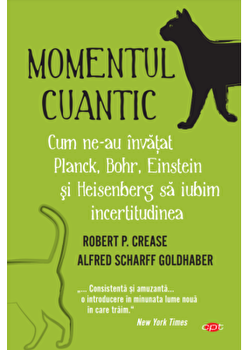 Momentul cuantic/Robert Crease imagine elefant.ro 2021-2022