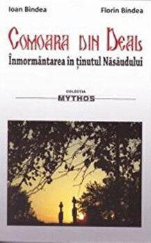 Comoara din deal. Inmormantarea in tinutul Nasaudului/Ioan Bindea, Florin Bindea