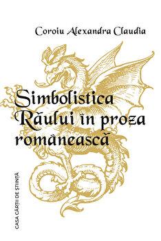 Simbolistica raului in proza romaneasca/Coroiu Alexandra Claudia imagine elefant.ro 2021-2022