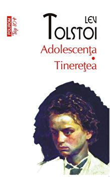 Adolescenta. Tineretea-Lev Tolstoi imagine