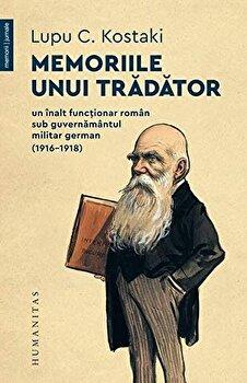 Memoriile unui tradator/Lupu Kostaki imagine
